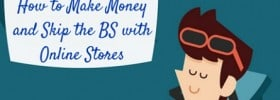 The Myth of Passive Income: Online Stores