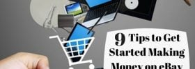 eBay Selling: 9 Tips to Get Started and Make Money