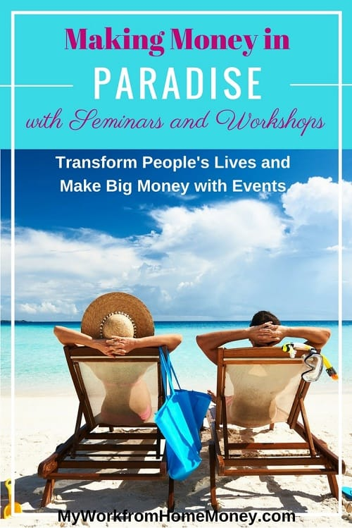 Making Money In Paradise With Seminars And Workshops - 10 simple ways can make money onlinecoach someone remotely