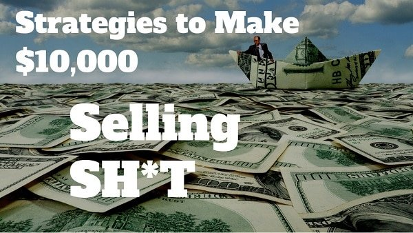 how to make money fast selling shit